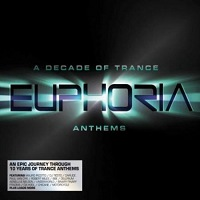 A Decade of Trance Anthems Euphoria
